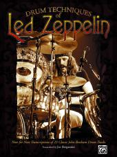 Drum Techniques of Led Zeppelin: Note-for-Note Transcriptions of 23 Classic John Bonham Drum Tracks