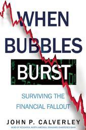 When Bubbles Burst: Surviving the Financial Fallout