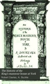 The Historie of the King's Mannour House at York