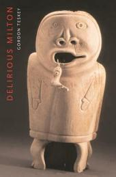 Delirious Milton: The Fate of the Poet in Modernity