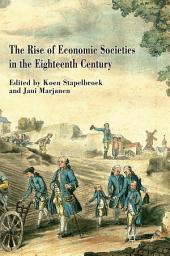 The Rise of Economic Societies in the Eighteenth Century: Patriotic Reform in Europe and North America