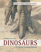 Dinosaurs: A Concise Natural History, Edition 2
