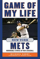 Game of My Life New York Mets: Memorable Stories of Mets Baseball