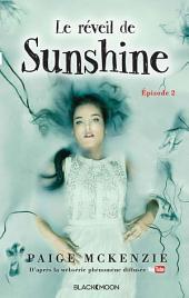 Sunshine - Épisode 2 - Le réveil de Sunshine