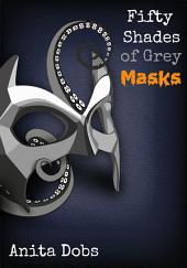 Fifty Shades of Grey Masks - 2: Tentacle Monster Erotica