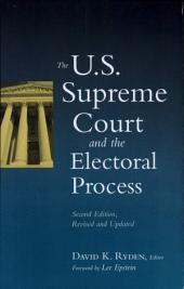 The U. S. Supreme Court and the Electoral Process