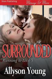 Surrounded [Running to Love 5]
