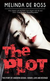 THE PLOT: The story of a modern geisha: love, honor and revenge