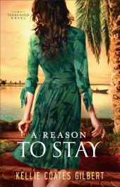 A Reason to Stay (Texas Gold Collection Book #3)