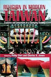 Religion in Modern Taiwan: Tradition and Innovation in a Changing Society