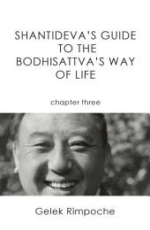 Guide to the Bodhisattva's Way of Life Volume 3