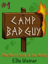 Camp Bad Guy Episode 1: The Worst Kids in the World