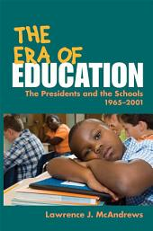 The Era of Education: The Presidents and the Schools, 1965-2001