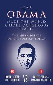 Has Obama Made the World a More Dangerous Place?: The Munk Debate on America Foreign Policy