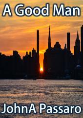A Good Man: My Manhattanhenge, a Memoir