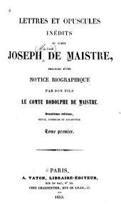 Lettres et opuscules inédits du comte Joseph de Maistre: précédés d'une notice biographique