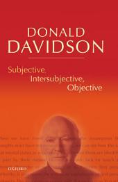 Subjective, Intersubjective, Objective : Philosophical Essays Volume 3: Philosophical Essays, Volume 3