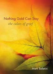 Nothing Gold Can Stay: The Colors of Grief
