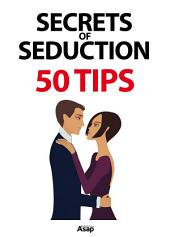 Secrets of Seduction: 50 Tips