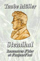 Stendhal. Rencontres d'hier et d'aujourd'hui