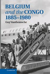 Belgium and the Congo, 1885–1980