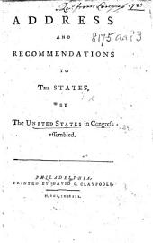 Address and Recommendations to the States. By the United States in Congress assembled (April 18, 1783) [with reference to a provision for liquidating the Public Debts contracted during the war].