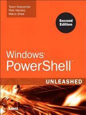 Windows PowerShell Unleashed: Edition 2