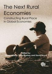 The Next Rural Economies: Constructing Rural Place in Global Economies