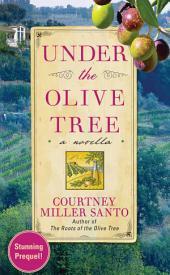 Under the Olive Tree: A Novella
