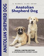 Anatolian Shepherd Dog: A Comprehensive Owner's Guide