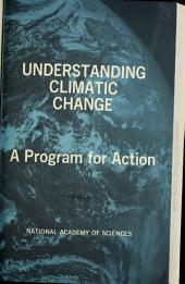 Understanding Climatic Change: A Program for Action