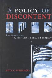 A Policy of Discontent: The Making of a National Energy Strategy
