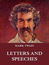 Mark Twain's Letters & Speeches (Extended Annotated Edition)