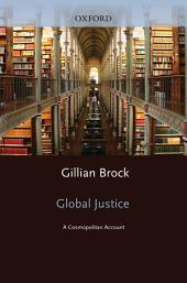 Global Justice : A Cosmopolitan Account: A Cosmopolitan Account