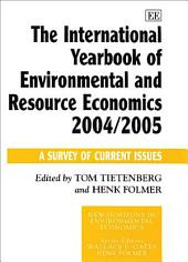 The International Yearbook of Environmental and Resource Economics 2004/2005: A Survey of Current Issues