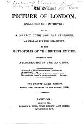 The Original Picture of London ... Twenty-sixth Edition, Revised and Corrected to the Present Time. (Re-edited by J. Britton.).
