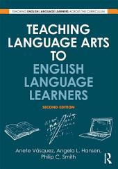 Teaching Language Arts to English Language Learners: Edition 2