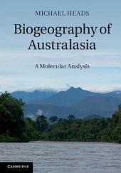 Biogeography of Australasia: A Molecular Analysis
