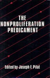The Nonproliferation Predicament
