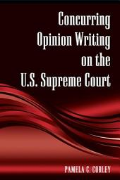 Concurring Opinion Writing on the U.S. Supreme Court