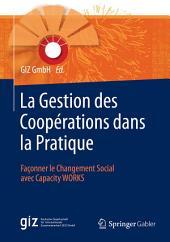La Gestion des Coopérations dans la Pratique: Façonner le Changement Social avec Capacity WORKS