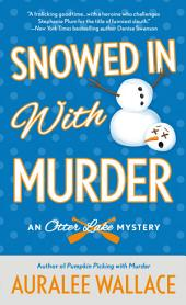 Snowed In with Murder: An Otter Lake Mystery