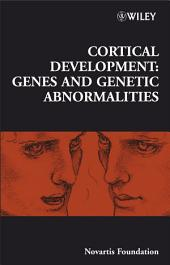 Cortical Development: Genes and Genetic Abnormalities, Number 288