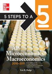 5 Steps to a 5 AP Microeconomics/Macroeconomics, 2010-2011 Edition: Edition 3