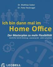 Ich bin dann mal im Home Office: Der Masterplan zu mehr Flexibilität