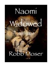 Naomi Widowed: Ruth 1:1-8