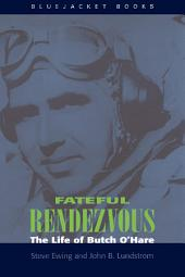 Fateful Rendezvous: The Life of Butch O'Hara