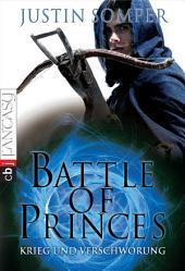Battle of Princes - Krieg und Verschwörung: Band 2