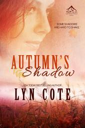 Autumn's Shadow: Clean Wholesome Mystery and Romance