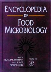 Encyclopedia of Food Microbiology, Three-Volume Set